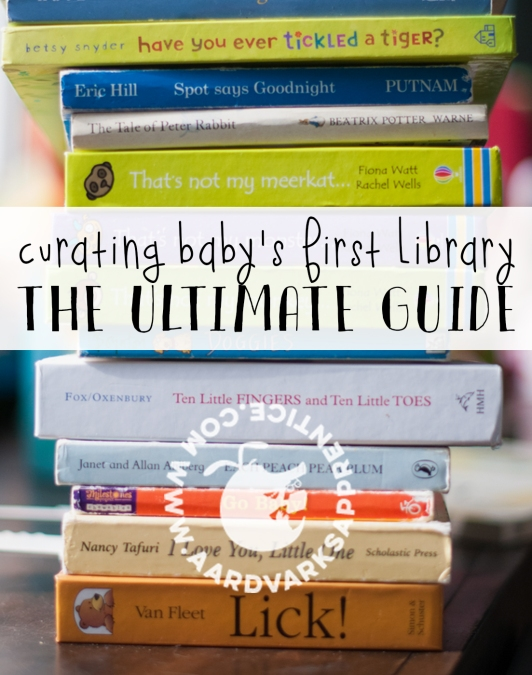 Curating baby's first library: the ultimate guide | The Aardvark's Apprentice | Find the best books for kids